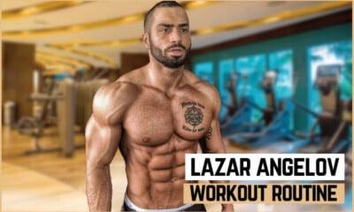 Lazar Angelov's Workout Routine
