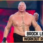 Brock Lesnar's Workout Routine & Diet