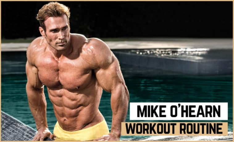 Mike O'Hearn's Workout Routine & Diet (Updated 2019