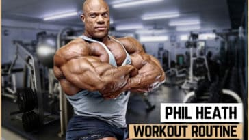 Phil Heath's Workout Routine & Diet