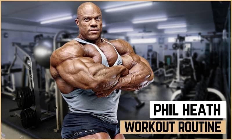 Phil Heath's Workout Routine & Diet