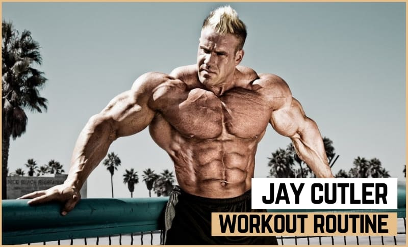 Jay Cutler's Workout Routine & Diet