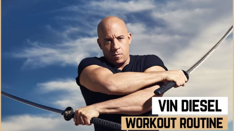 Vin Diesel's Workout Routine & Diet