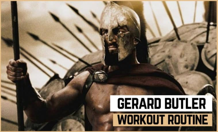 Gerard Butler's Workout Routine and Diet