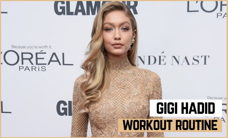 Gigi Hadid's Workout Routine and Diet