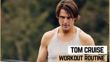 Tom Cruise's Workout Routine and Diet