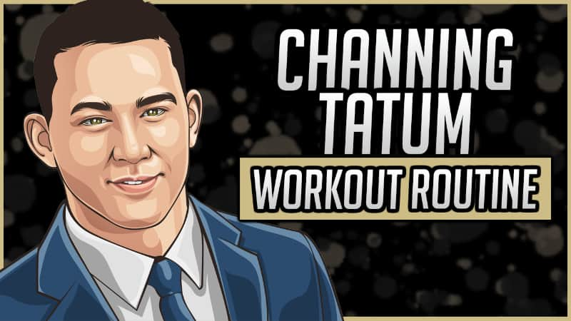 Channing Tatum's Workout Routine & Diet