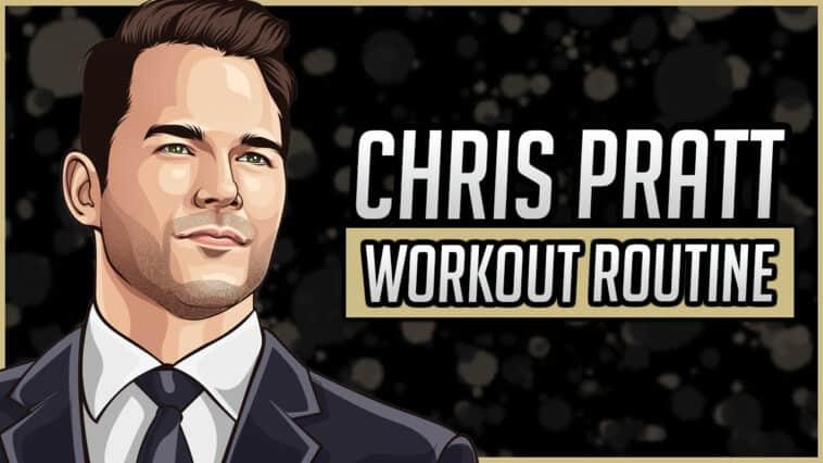 Chris Pratt's Workout Routine & Diet