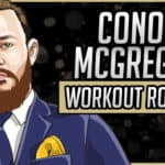Conor Mcgregor's Workout Routine & Diet