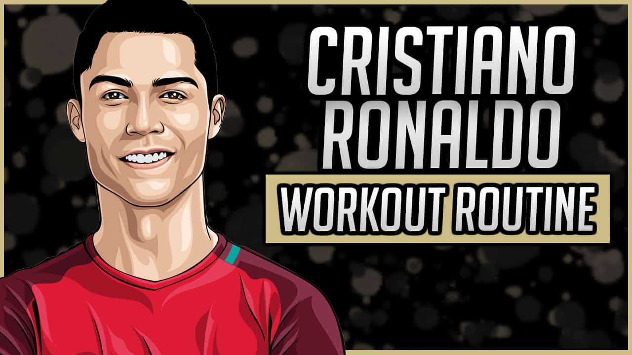 Cristiano Ronaldo's Workout Routine & Diet