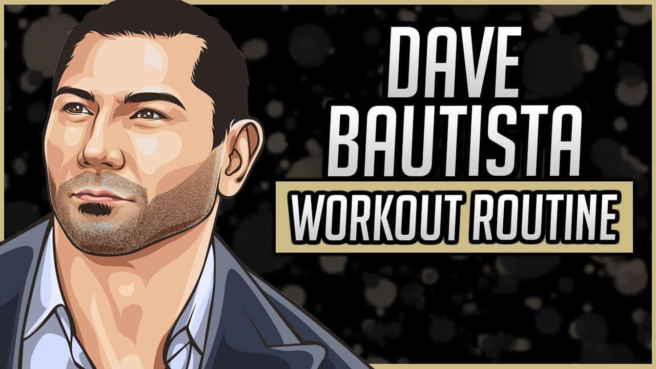 Dave Bautista's Workout Routine & Diet