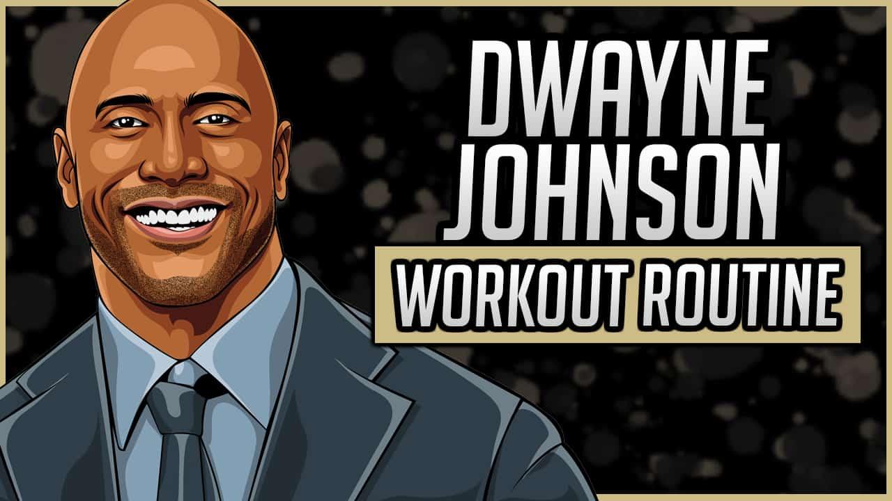 Dwayne Johnson's Workout Routine & Diet