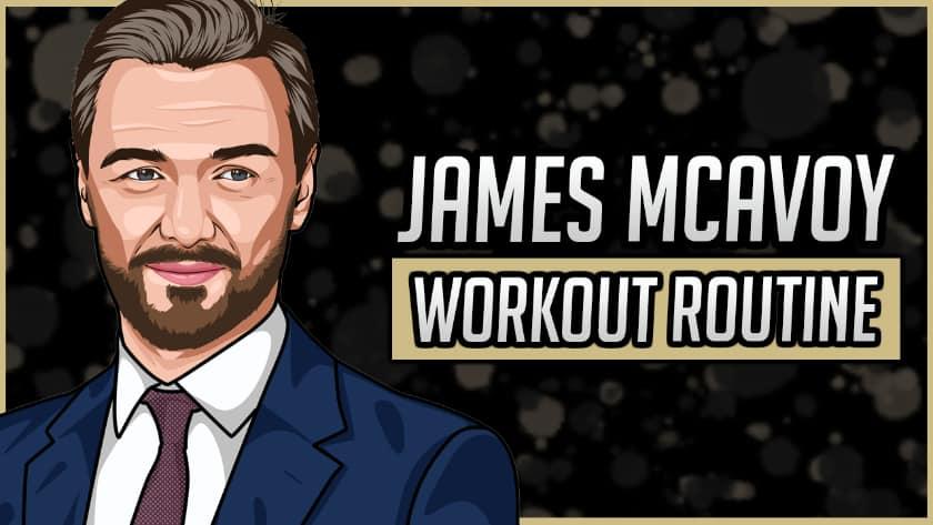 James Mcavoy's Workout Routine & Diet