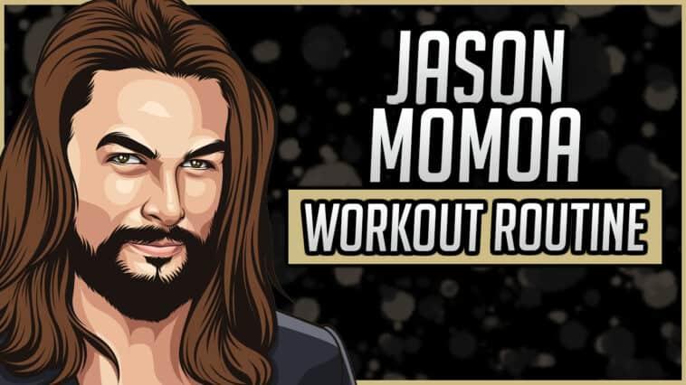 Jason Momoa's Workout Routine & Diet