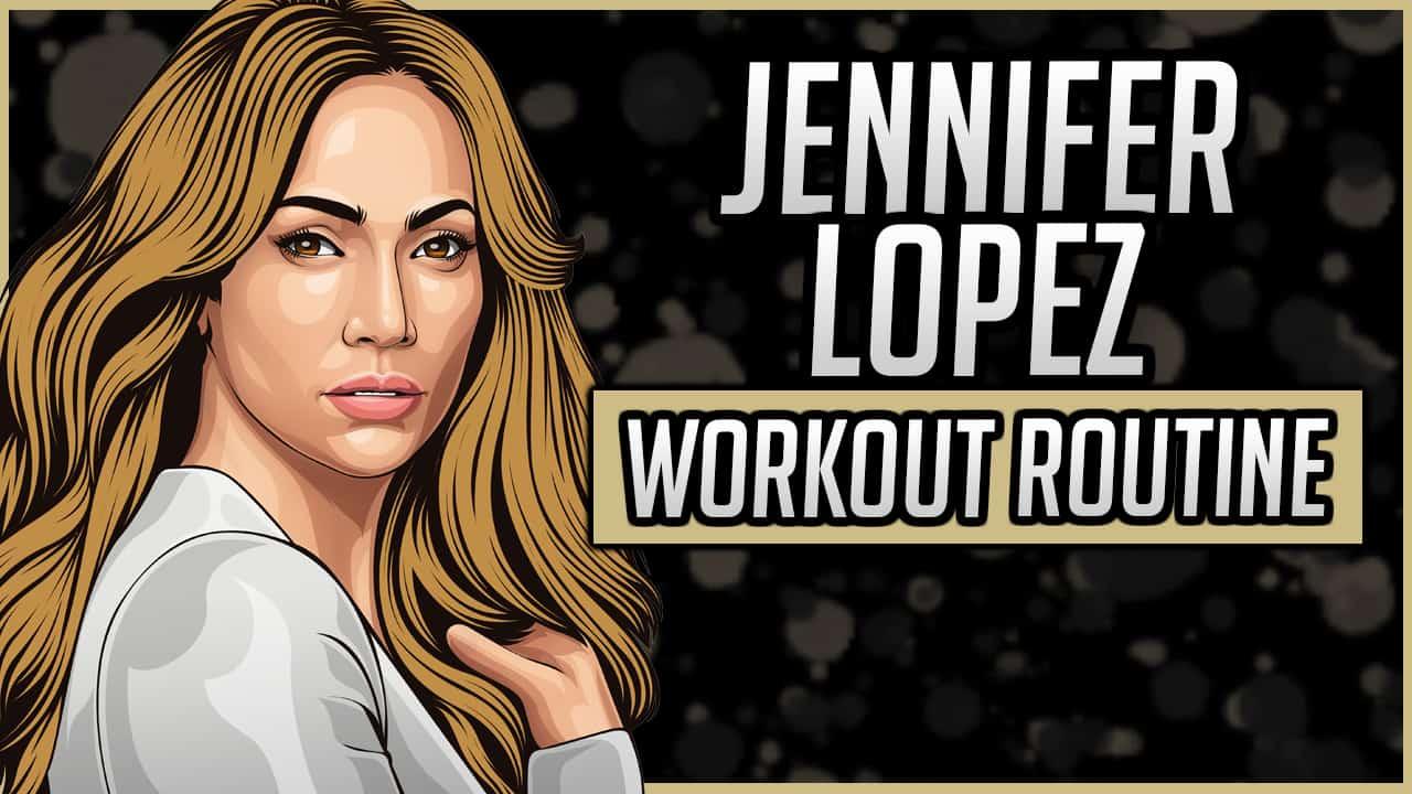 Jennifer Lopez's Workout Routine & Diet