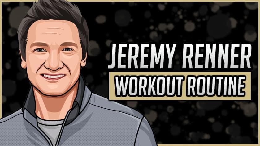 Jeremy Renner's Workout Routine & Diet