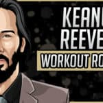 Keanu Reeves' Workout Routine & Diet