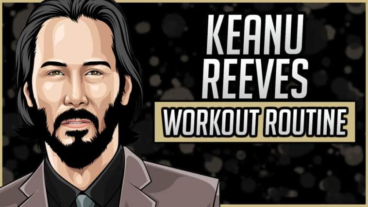 Keanu Reeves' Workout Routine & Diet