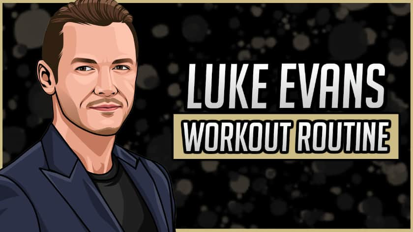Luke Evans' Workout Routine & Diet