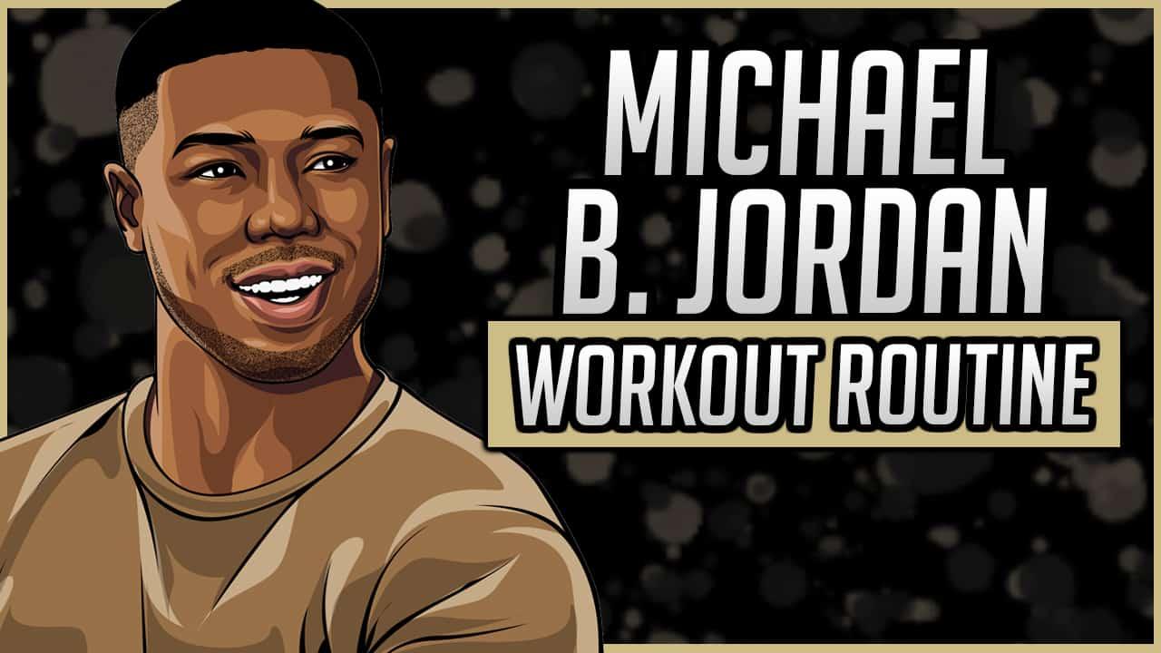 Michael B Jordan's Workout Routine & Diet