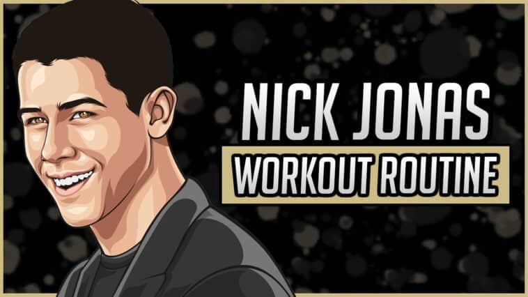 Nick Jonas' Workout Routine & Diet