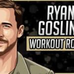 Ryan Gosling's Workout Routine & Diet