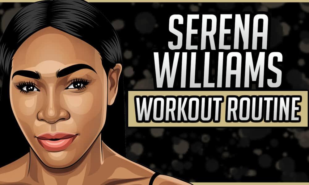 Serena Williams' Workout Routine & Diet