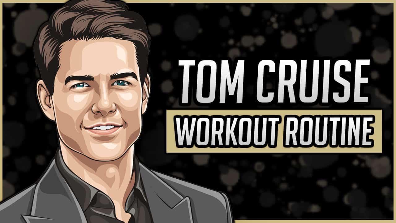 Tom Cruise's Workout Routine & Diet