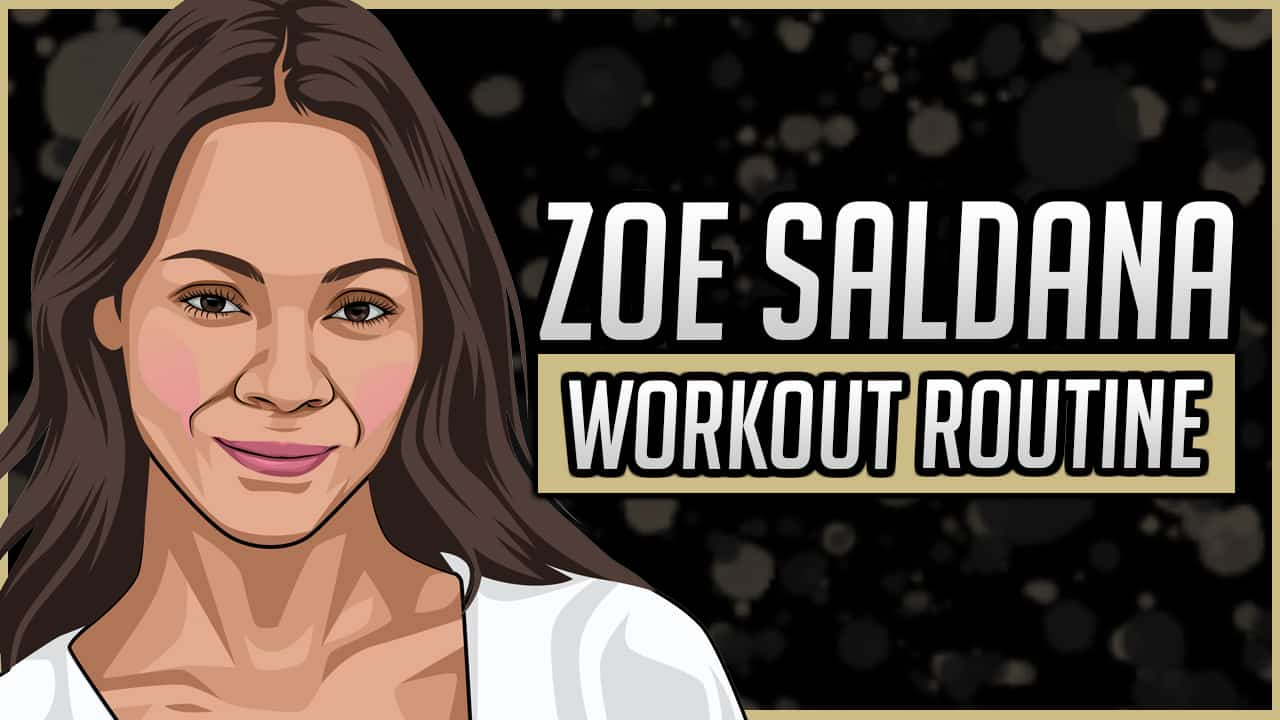 Zoe Saldana's Workout Routine & Diet