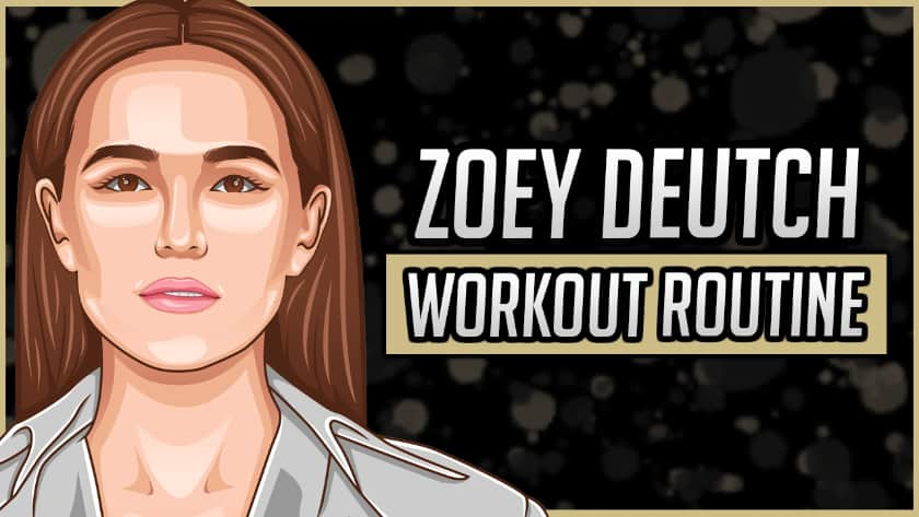 Zoey Deutch's Workout Routine & Diet