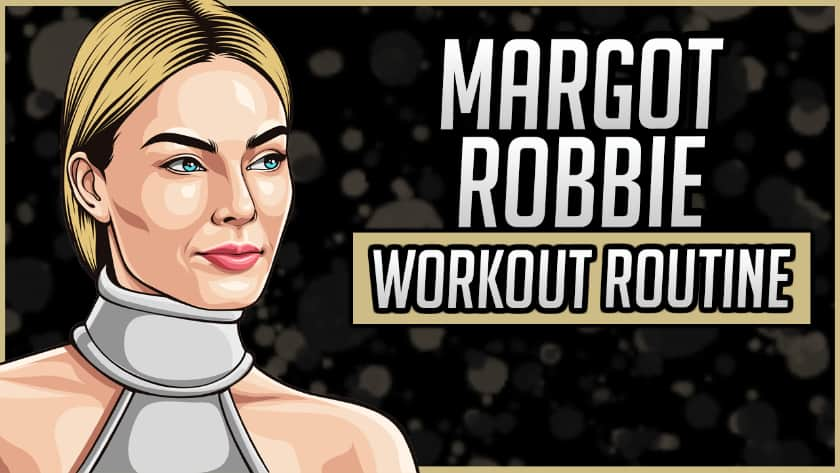 Margot Robbie's Workout Routine & Diet