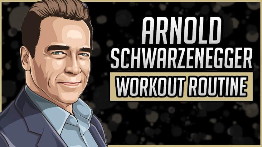 Arnold Schwarzenegger's Workout Routine & Diet