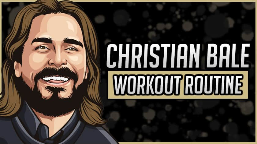 Christian Bale's Workout Routine & Diet