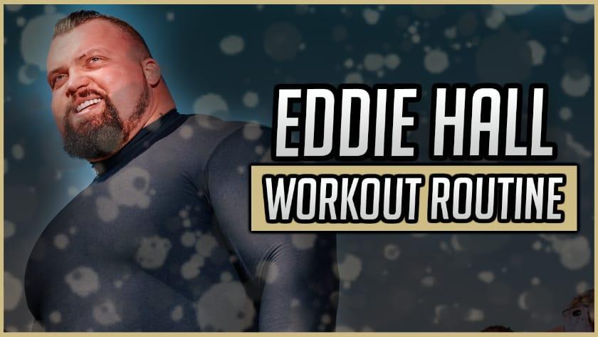 Eddie Hall's Workout Routine & Diet