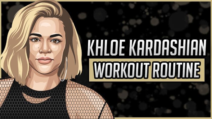 Khloe Kardashian's Workout Routine & Diet