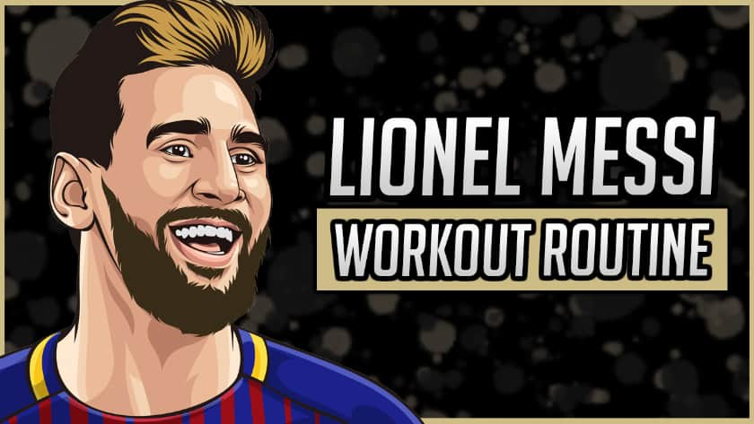 Lionel Messi's Workout Routine & Diet