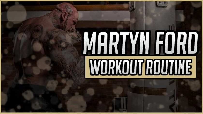 Martyn Ford's Workout Routine & Diet