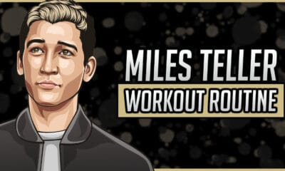Miles Teller's Workout Routine & Diet