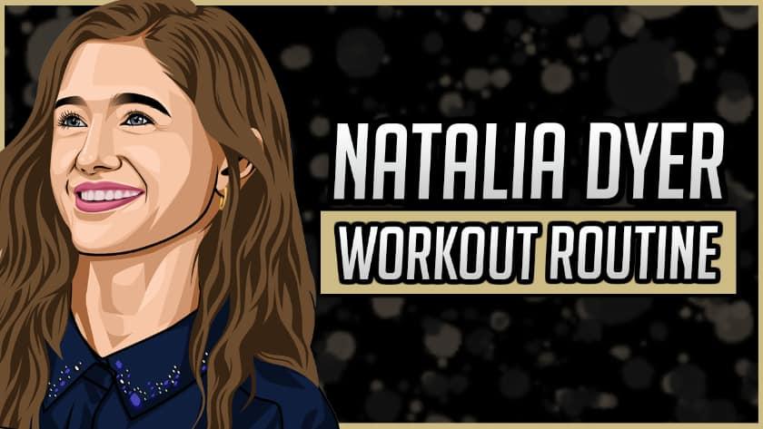 Natalia Dyer's Workout Routine & Diet