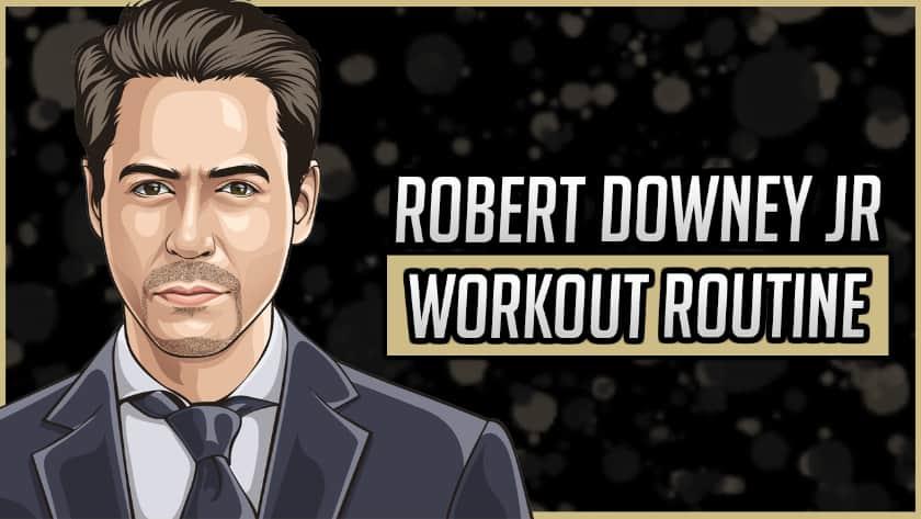 Robert Downey Jr.'s Workout Routine & Diet