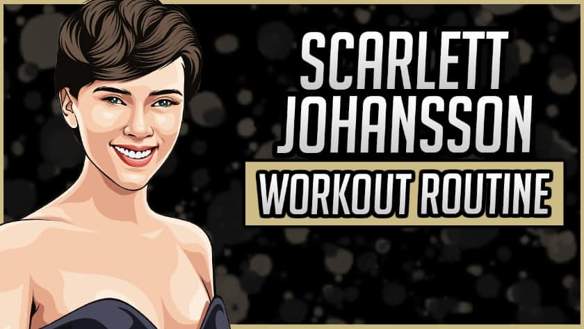 Scarlett Johansson's Workout Routine & Diet