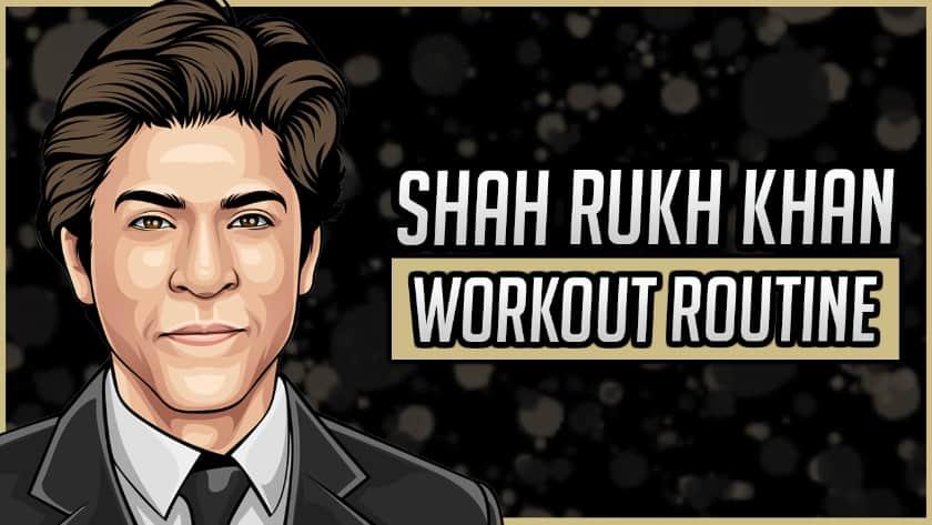 Shah Rukh Khan's Workout Routine & Diet