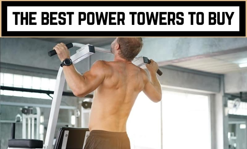 The Best Power Towers to Buy
