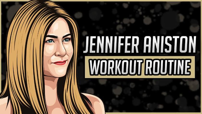 Jennifer Aniston's Workout Routine & Diet
