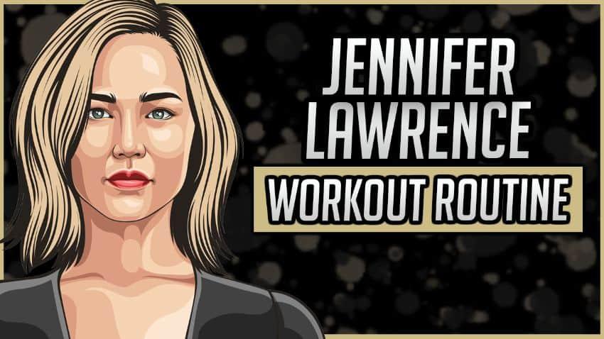 Jennifer Lawrence's Workout Routine & Diet