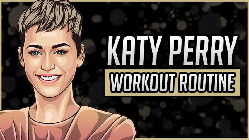 Katy Perry's Workout Routine & Diet