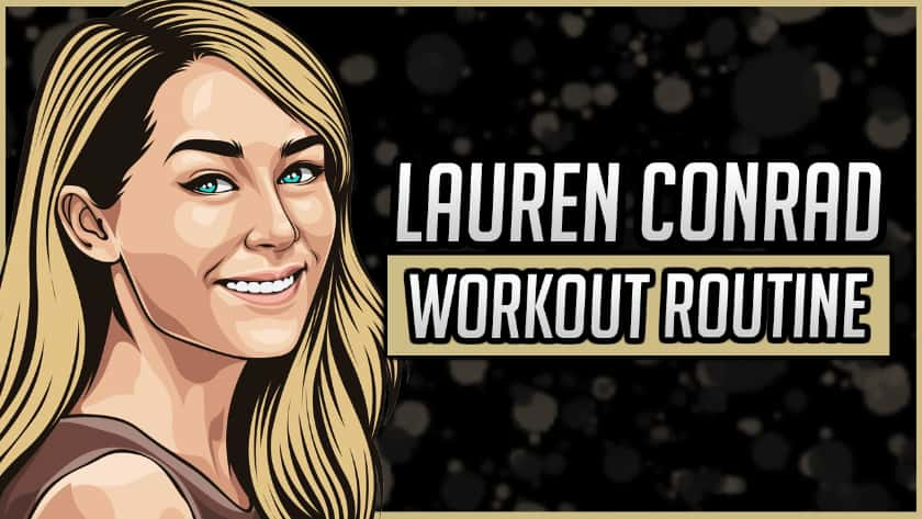 Lauren Conrad's Workout Routine & Diet