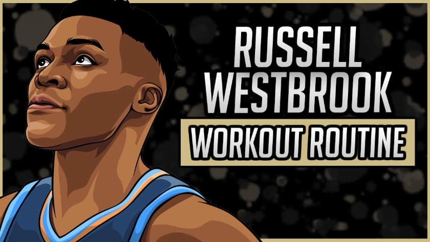 Russell Westbrook's Workout Routine & Diet