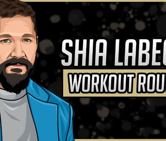 Shia Labeouf's Workout Routine & Diet