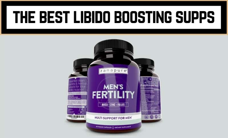 The Best Libido Boosting Supplements to Buy